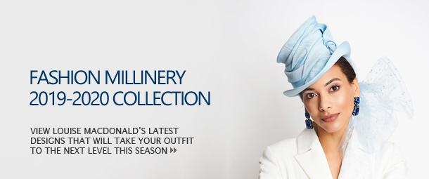 Fashion Millinery 2019-2020 Collection; View Louise Macdonald's latest designs that will take your outfit to the next level this season